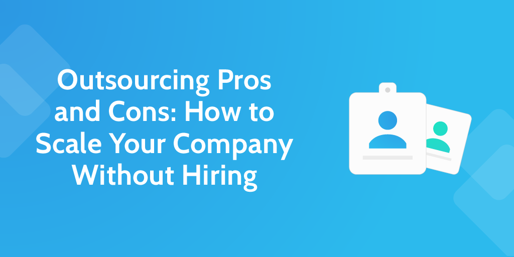 What is IT outsourcing and why do companies do it: pros and cons?